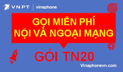 Gọi Ngoại mạng và Nội mạng Miễn phí cùng gói TN20 VinaPhone
