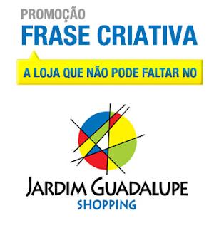 Promoção frase Criativa - A loja que não pode faltar no Jardim Guadalupe Shopping