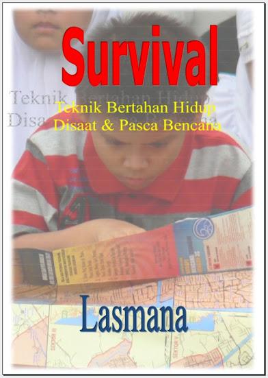 Buku Survival - Teknik Bertahan Hidup Di saat dan Pasca Bencana, Ujang Dede Lasmana