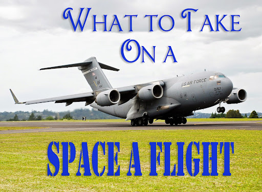What To Take on a Space A Flight