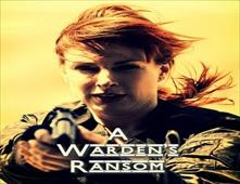 فيلم A Warden's Ransom