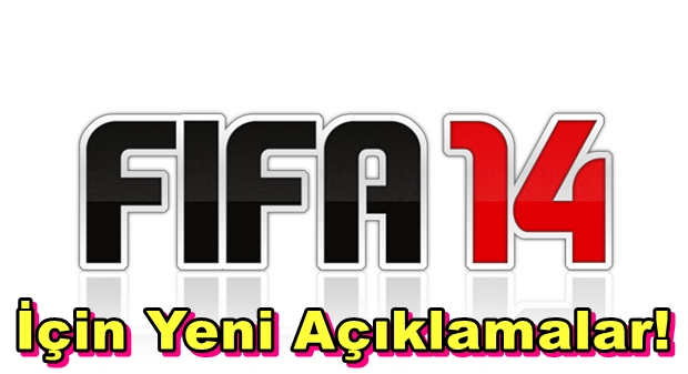 FIFA 14 İçin Yeni Açıklamalar!