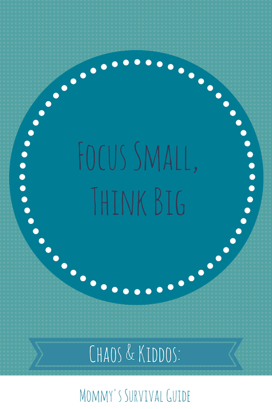 How to Overcome Your To Do List: Focus Small, Think Big