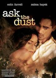 Ask The Dust - Vượt lên nghịch cảnh