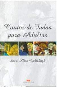 Contos de Fadas Para Adultos, Sue e Allen Gallehugh, Best Seller