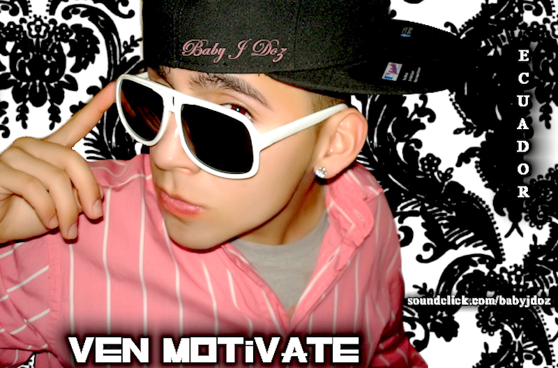 Baby J {Doz} - Ven Motivate