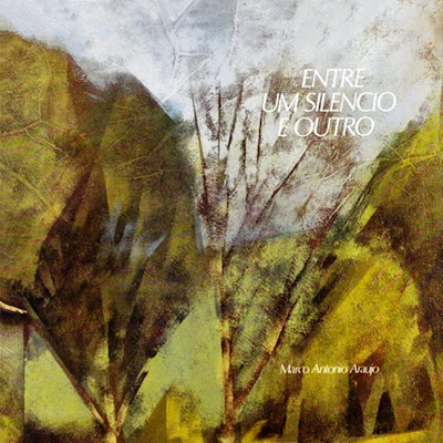 Marco Antonio Araujo ~ 1982 ~ Entre Um Silencio E Outro