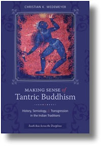 [Wedemeyer: Making Sense of Tantric Buddhism]