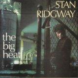 Stan Ridgway - The Big Heat