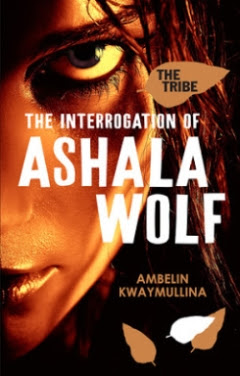 'The Interrogation of Ashala Wolf' The Tribe #1 by Ambelin Kwaymullina