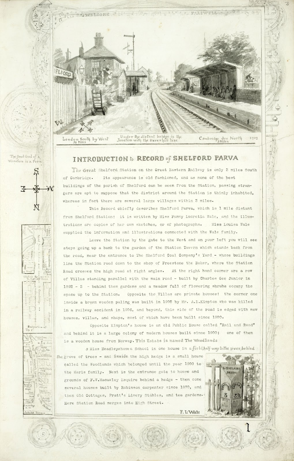 A Record of Shelford Parva by Fanny Wale P1 fo. 3, page 1: A description of Great Shelford station inset within a deep border comprising a black and white watercolour depicting the station by F.L. Wale 1909, along the left hand side of the page is a miniature map of the villages of Stapleford and Great Shelford, and in the bottom right hand corner is a black and white watercolour of the L. Shelford parish milestone by F.L. Wale. The description is an introduction to the parish of Shelford and its surrounding area. [R105/081, fo.1]
