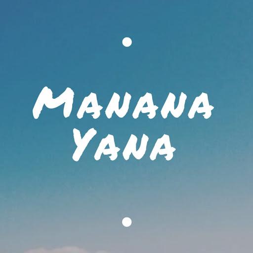 Manana Yana