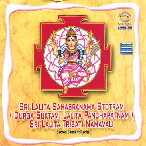 Sri Lalita Sahasranama Stotram (Durga Suktam, Lalita Pancharatnam) by Prof.Thiagarajan & Sanskrit Scholars Devotional Album MP3 Songs