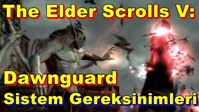 The Elder Scrolls V: Dawnguard PC Sistem Gereksinimleri