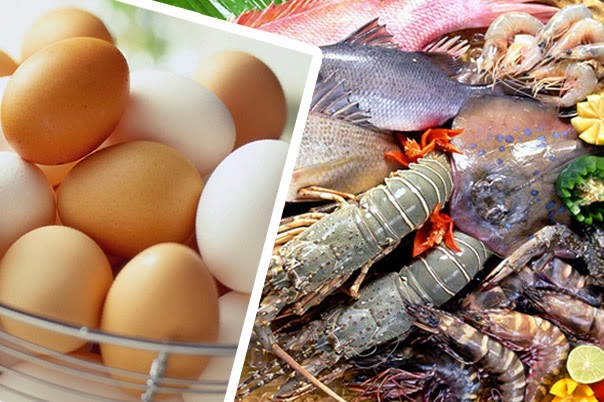 Eat eggs, fish and sea food, they're good for your health