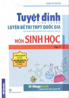 Tuyệt đỉnh tinh tuyển luyện đề thi THPT Quốc gia môn Sinh học - Phạm Thị Hương (Tập 1)