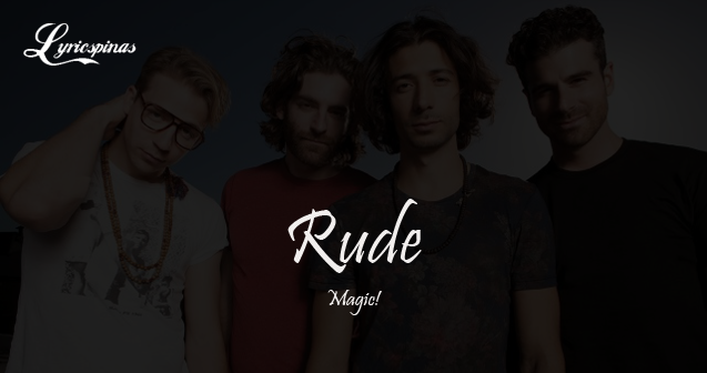 "magic rude"" lyrics"