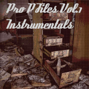 Pro P - The Pro P Files Volume 1 Instrumentals