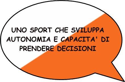Uno sport che sviluppa autonomia e capacità di prendere decisioni