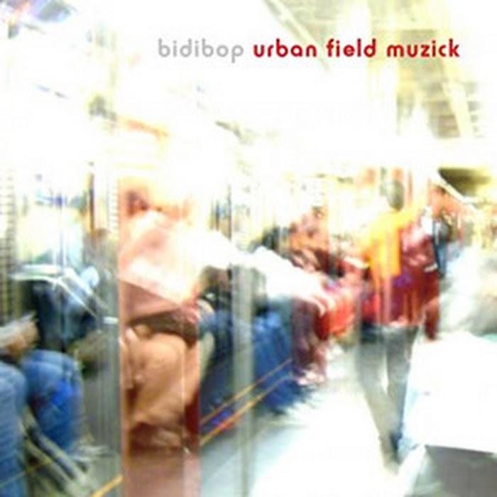 Bidibop - 2008 - Urban Field Muzick