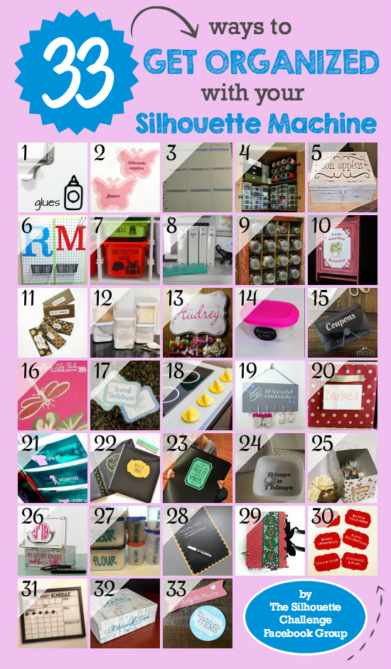 33 Ways to Get Organized with your Silhouette Machine This Year! A wealth from inspiration from 33 different creative bloggers...and this month's special bonus Challenge includes VINYL, so vinyl-lovers be forewarned - - this is an epic collection.
