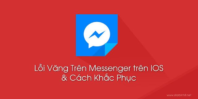 Lỗi Văng Trên Messenger trên IOS Và Cách Khắc Phục