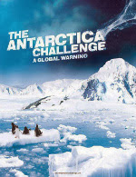 «Испытание Антарктикой: глобальное потепление» / The Antarctica Challenge: A Global Warming