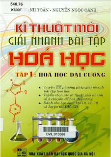 Kỹ thuật mới giải nhanh bài tập Hóa học - Cù Thanh Toàn, Nguyễn Ngọc Oánh (Tập 1)