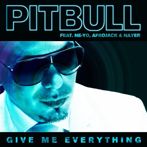 Give Me Everything by Pitbull ft. Ne-Yo, Afrojack & Nayer