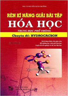 Rèn kỹ năng giải bài tập Hóa học chuyên đề Hydrocacbon - Nguyễn Xuân Trường
