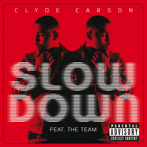 Clyde Carson - Slow Down Lyrics