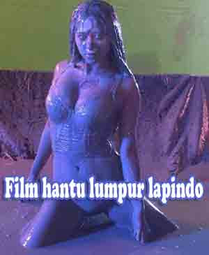 Film Hantu Lumpur Lapindo, Sinopsis Film Hantu Lumpur Lapindo, Download Film Hantu Lumpur Lapindo, Trailer Film Hantu Lumpur Lapindo