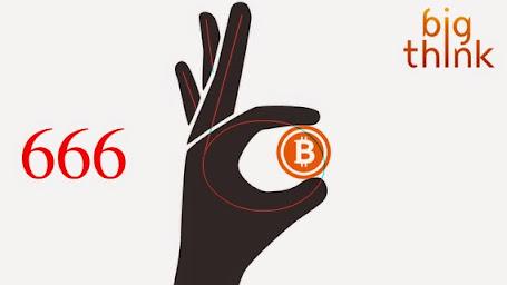 Big Think // Bitcoin // 666??