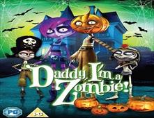 مشاهدة فيلم Daddy, I'm a Zombie