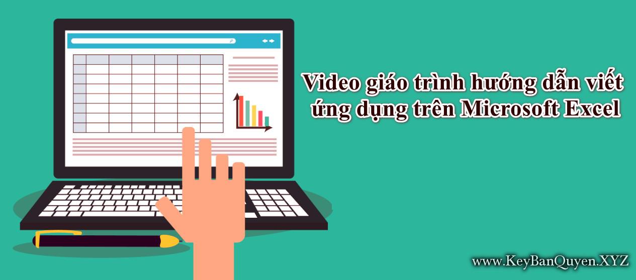 Video hướng dẫn viết ứng dụng trên Microsoft Excel