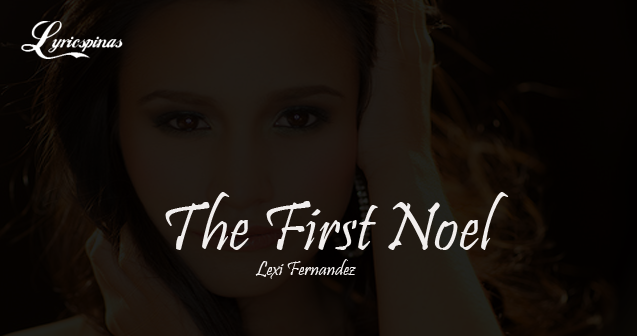 lexi fernandez the first noel lyrics