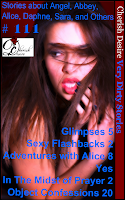 Cherish Desire: Very Dirty Stories #111, Glimpses 5, Angel, Sexy Flashbacks 2, Abbey, Adventures with Alice 8, Alice, Yes, Daphne, In The Midst of Prayer 2, Sara, Object Confessions 20, Max, erotica
