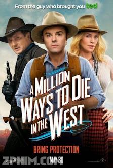 Triệu Kiểu Chết Miền Viễn Tây - A Million Ways to Die in the West (2014) Poster