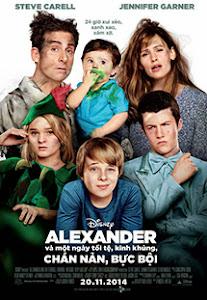 Alexander & Một Ngày Tồi Tệ, Kinh Khủng, Chán Nản, Bực Bội - Alexander And The Terrible, Horrible, No Good, Very Bad Day poster