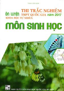 Ôn luyện thi trắc nghiệm THPT Quốc gia năm 2017 môn Sinh học - Thịnh Văn Nam