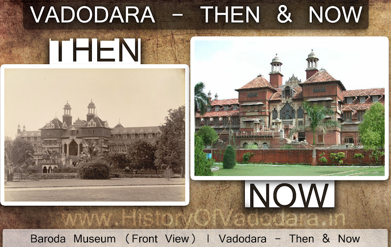 Baroda Museum - Then & Now