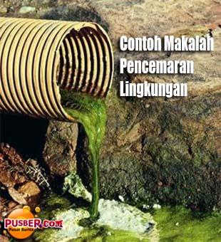 Contoh Makalah Pencemaran Lingkungan - pusber.com