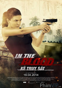 Kẻ Truy Sát - In The Blood poster