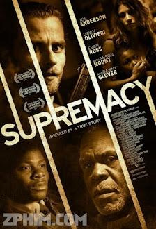 Quyền Lực Tối Cao - Supremacy (2014) Poster