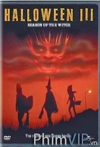 Lễ Hội Hóa Trang Kinh Hoàng 3 - Halloween 3 Season Of The Witch poster