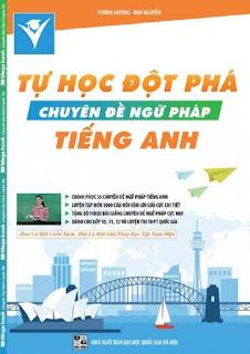 Tự học đột phá chuyên đề ngữ pháp Tiếng Anh - Dương Hương
