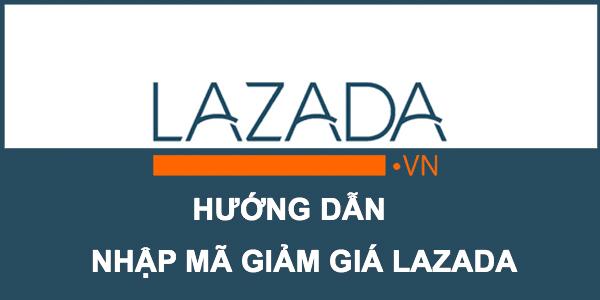 Sư dụng mã giảm giá Lazada đơn giản, tiết kiệm