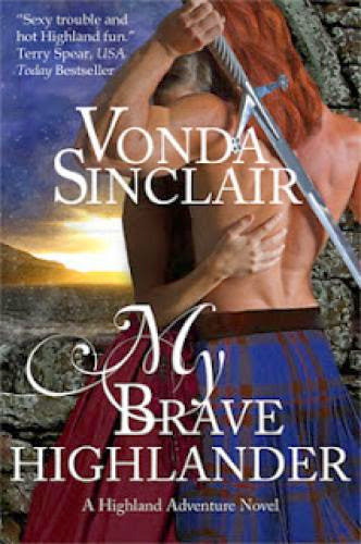 Historical Romance Review My Brave Highlander By Vonda Sinclair