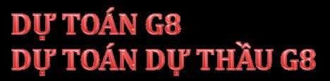 DỰ TOÁN G8-DỰ TOÁN DỰ THẦU G8 - Đặt mua G8 vui lòng gọi : 0902751898