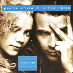 Nikka Costa & Pierre Cosso - Don't Cry (Single)